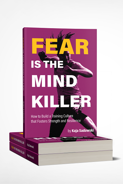 Front cover image of Fear is the Mind Killer: How to build a training culture that fosters strength and resilience
